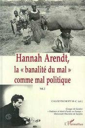 Hannah Arendt t.2 ; la banalita du mal comme mal politique - Intérieur - Format classique