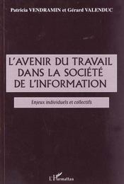 L'avenir du travail dans la société de l'information ; enjeux individuels et collectifs - Intérieur - Format classique