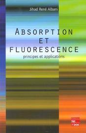 Absorption Et Fluorescence ; Principes Et Applications - Intérieur - Format classique