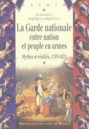 La garde nationale entre nation et peuple en armes ; mythes et realites, 1789-1871 - Intérieur - Format classique