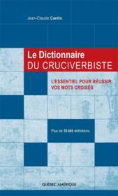 Le dictionnaire du cruciverbiste ; l'essentiel pour réussir vos mots croisés - Couverture - Format classique