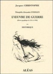 Théophile-Alexandre Steinlen ; l'oeuvre de guerre (oeuvre graphique de 1914 a 1920) t.2 ; historique - Couverture - Format classique
