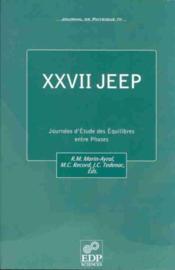 Xxvii Jeep Journees D'Etude Des Eqilibres Entre Phases - Couverture - Format classique
