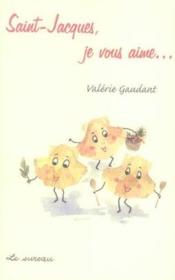 Saint-Jacques, Je Vous Aime... - Couverture - Format classique
