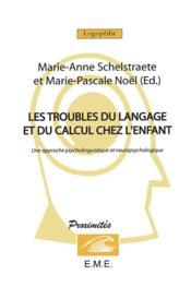 Les troubles du langage et du calcul chez l'enfant ; une approche psycholinguistique et neuropsychologique - Couverture - Format classique