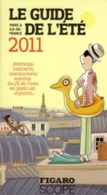 Vente  Guide de l'été 2011 du Figaroscope ; Paris et Ile-de-France ; festivals, concerts, restaurants, soirée  - Collectif