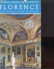 Comment Visiter Les Beautes De Florence - Couverture - Format classique