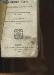 Psautier Latin - Precede Des Prieres Pendant La Messe Et Suivi Des Principales Hymnes Et Proses De L'Annee - Couverture - Format classique