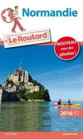 Vente  GUIDE DU ROUTARD ; Normandie (édition 2016/2017)  - Collectif Hachette