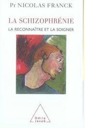 La schizophrénie ; la reconnaître et la soigner - Intérieur - Format classique