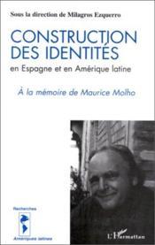 Construction des identités en Espagne et en Amérique latine ; à la mémoire de Maurice Molho - Couverture - Format classique