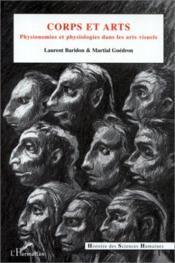 Corps et arts ; physionomies et physiologies dans les arts visuels - Couverture - Format classique