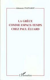 La Grece Comme Espace-Temps Chez Paul Eluard - Intérieur - Format classique