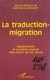 La Traduction-Migration ; Deplacements Et Transferts Culturels Italie-France Xix-Xx Siecles - Intérieur - Format classique