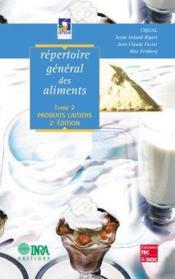 Repertoire general des aliments t.2 table de composition des produits laitiers 2 edition - Couverture - Format classique