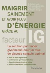 Maigrir Sainement Et Avoir Plus D'Energie Grace Au Fact. Ig - Couverture - Format classique