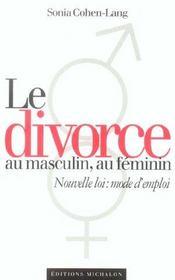 Le divorce au masculin, au feminin ; nouvelle loi : mode d'emploi - Intérieur - Format classique