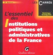 Essentiel institutions politiques administratives france (l')  - Grandguillot Dominiq
