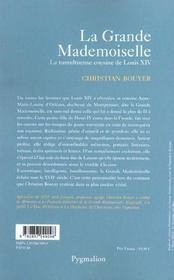 La Grande Mademoiselle ; La Tumultueuse Cousine De Louis Xiv - 4ème de couverture - Format classique