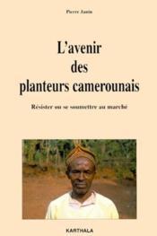 L'Avenir Des Planteurs Camerounais - Couverture - Format classique