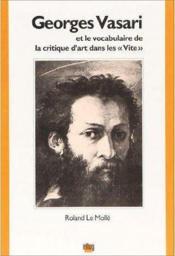Georges Vasari Et Le Vocabulaire De La Critique D'Art Dans Les <I>Vit E</I> - Couverture - Format classique
