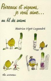 Poireaux et oignons, je vous aime... au fil des saisons - Intérieur - Format classique