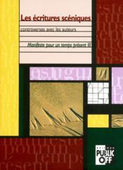 Les Ecritures Sceniques - Controverses Avec Les Auteurs - Couverture - Format classique