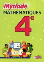 Myriade ; Mathématiques ; 4ème ; Manuel De L'Elève (Edition 2011) - Couverture - Format classique