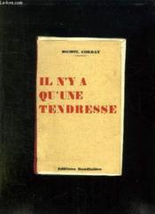 Il N Y A Qu Une Tendresse. - Couverture - Format classique