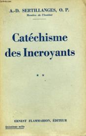 Catechisme Des Incroyants. Tome 2. - Couverture - Format classique