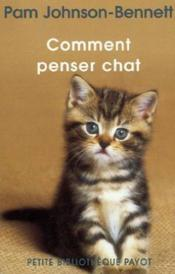 Comment penser chat  - Pam Johnson-Bennett