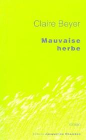 Vente  Mauvaise herbe  - Claire Beyer - Beyer Claire
