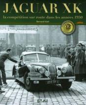 Jaguar Xk, La Competition Sur Route, Annees 1950 - Couverture - Format classique