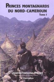 Princes Montagnards T.1 Du Nord-Cameroun - Intérieur - Format classique