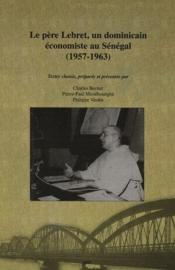 Le père Lebret, un dominicain économiste au Sénégal (1957-1963) - Couverture - Format classique