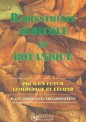 Radiesthésie agricole et botanique ; pour un futur écologique et fécond - Couverture - Format classique
