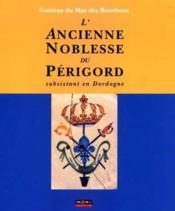 L'Ancienne Noblesse Du Perigord Subsistant En Dordogne - Couverture - Format classique