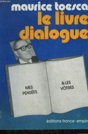 Le Livre Dialogue. Mes Pensees Et Les Votres. - Couverture - Format classique