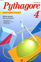 MATHEMATIQUES PYTHAGORE 4e. EDITION SPECIALE POUR LE PROFESSEUR. EDITION 1992. - Couverture - Format classique