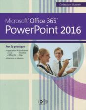 Vente  PowerPoint 2016 ; Microsoft Office 365 par la pratique  - Collectif