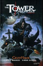Vente livre :  The tower chronicles t.1 ; GeistHawk  - Legendary - Simon Bisley - Matt Wagner