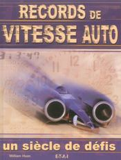 Records De Vitesse Auto, Un Siecle De Defis - Intérieur - Format classique