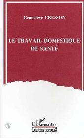 Le Travail Domestique De Sante - Intérieur - Format classique
