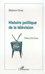 Histoire Politique De La Television - Couverture - Format classique