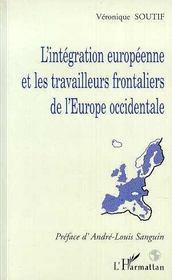 L'intégration européenne et les travailleurs frontaliers de l'Europe occidentale - Intérieur - Format classique