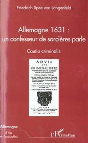 Allemagne 1631 ; Un Confesseur De Sorcieres Parle ; Cautio Criminalis - Intérieur - Format classique