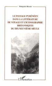 Le Paysage Pyreneen Dans La Litterature De Voyage Et L'Iconographie Britanniques Du Xix Siecle - Couverture - Format classique
