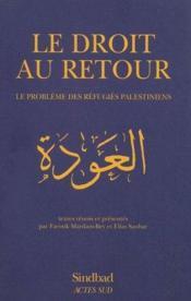 Le droit au retour ; le problème des réfugiés palestiniens - Couverture - Format classique