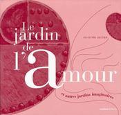 Le Jardin De L'Amour Et Autres Jardins Imaginaires - Intérieur - Format classique
