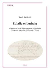 Eulalie et Ludwig ; le manuscrit 150 de la bibliothèque de Valenciennes, colinguisme et prémices littéraires de l'Europe - Couverture - Format classique